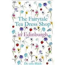 THE FAIRYTALE TEA DRESS SHOP IN EDINBURGH (Tea Dress Shop Series Book 2)