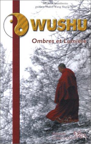 Téléchargement Pdf Livre Wushu Ombres Et Lumière Holyheadscorguk