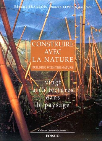 Construire avec la nature : 20 projets d'architecture dans le paysage