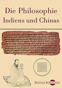 Digitale Bibliothek 94: Asiatische Philosophie - Indien und China