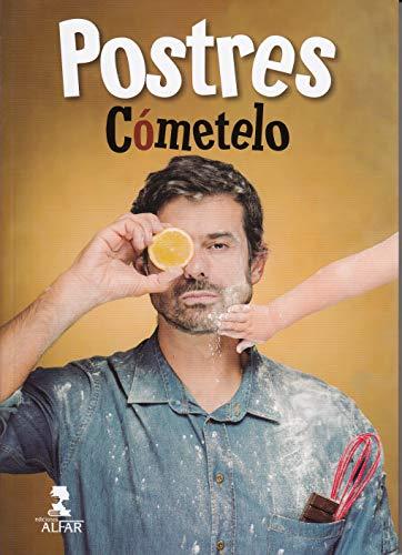 Postres de cómetelo, Los (Gastronomía y Salud)