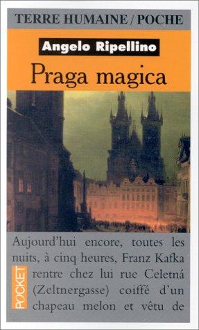 PRAGA MAGICA. Voyage initiatique à Prague par Angelo-Maria Ripellino