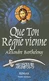 Telecharger Livres Que Ton Regne Vienne (PDF,EPUB,MOBI) gratuits en Francaise