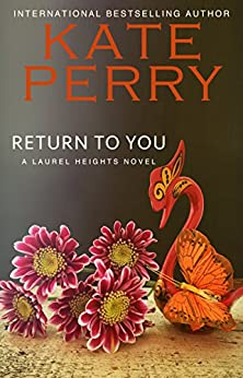 Return to You (A Laurel Heights Novel Book 3) (English Edition) von [Perry, Kate]