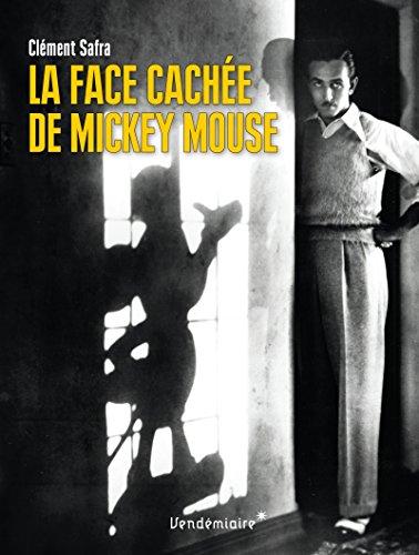 La Face cachée de Mickey Mouse par Clément Safra