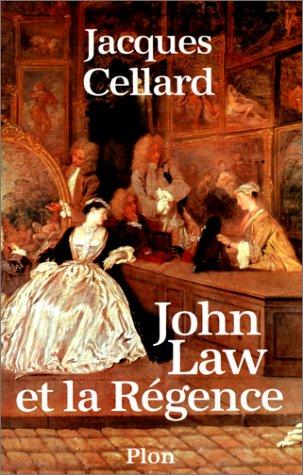 John Law et la Régence : 1715-1729