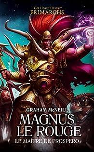 Magnus le Rouge- Le Maître de Prospero par Graham McNeill