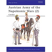 Austrian Army of the Napoleonic Wars (2): Cavalry (Men-at-Arms, Band 181)