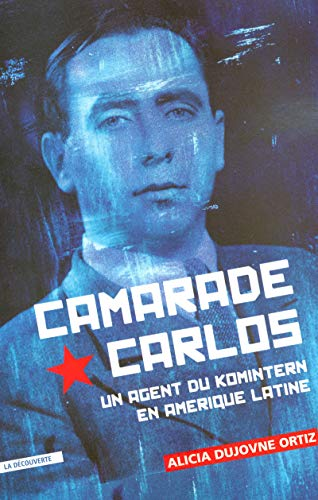 Camarade Carlos par Alicia DUJOVNE ORTIZ