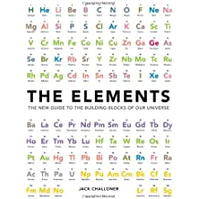 The Elements: The New Guide to the Building Blocks of Our Universe