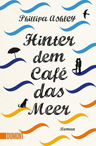 Taschenbücher: Hinter dem Café das Meer: Roman