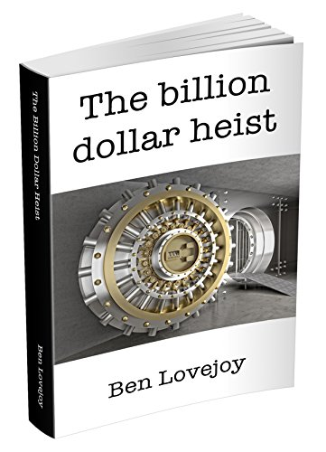 Techno thriller: The Billion Dollar Heist (English Edition)