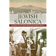 Jewish Salonica: Between the Ottoman Empire and Modern Greece (Stanford Studies in Jewish History & Culture (Paperback))