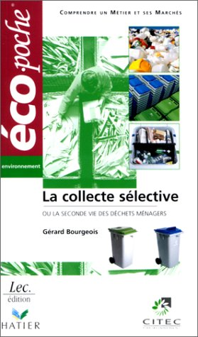 La collecte sélective ou la seconde vie des déchets ménagers