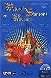 La pastorale des santons de Provence. Avec CD audio