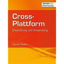 Cross-Plattform: Entwicklung und Anwendung (shortcuts 217)