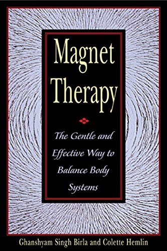 Magnet Therapy: The Gentle and Effective Way to Balance Body Systems by Ghanshyam Singh Birla (1999-09-01)