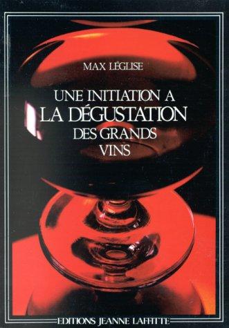 Une initiation à la dégustation des grands vins par Max Léglise