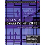 Essential SharePoint® 2013: Practical Guidance for Meaningful Business Results (Addison-Wesley Microsoft Technology Series)
