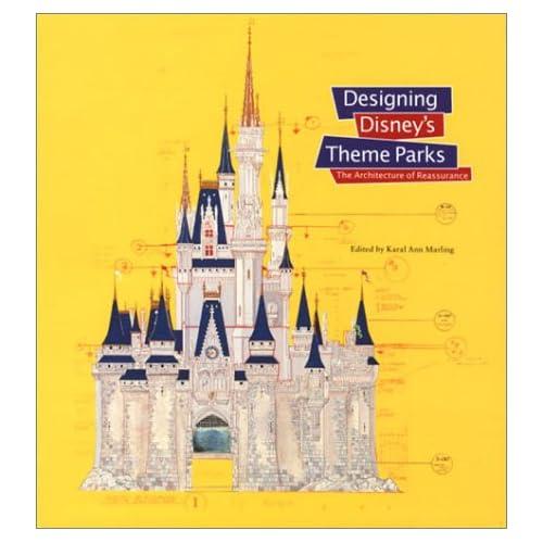 Designing Disney Theme Parks (en anglais)