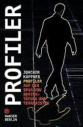 Profiler: Auf der Spur von Serientätern und Terroristen
