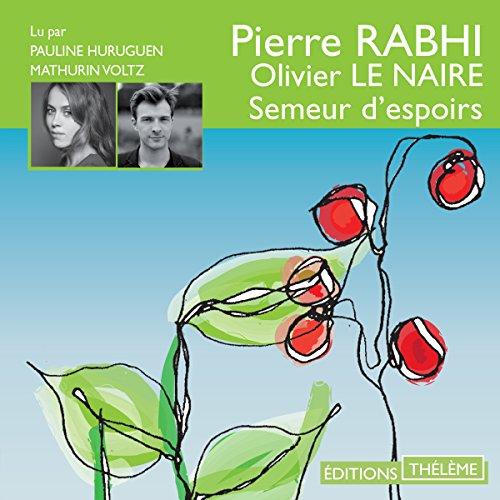 Semeur d'espoirs par Pierre Rabhi