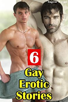6 Gay Erotic Stories by [Patel, Sapna]