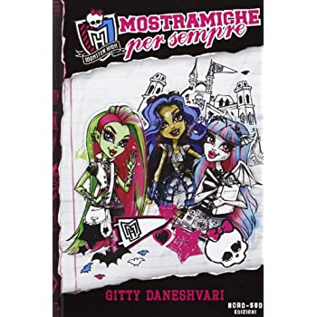 Mostramiche Per Sempre. Monster High: 1