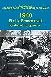 1940. Et si la France avait continue la guerre�