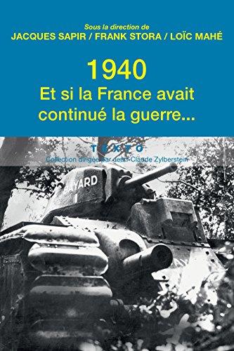 1940. Et si la France avait continue la guerre