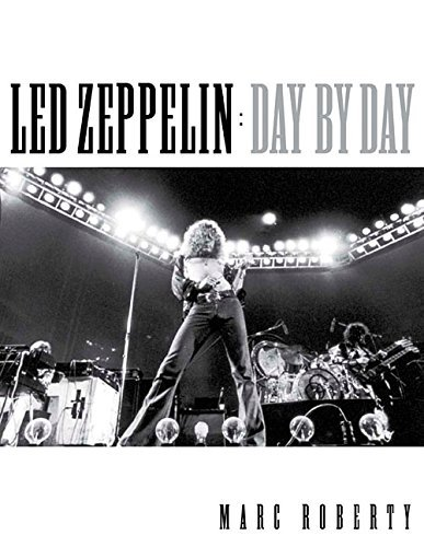 Led Zeppelin - Day by Day by Marc Roberty (2016-07-01)