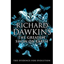 The Greatest Show on Earth: The Evidence for Evolution by Richard Dawkins (2009-09-10)