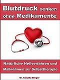 Blutdruck senken ohne Medikamente – Natürliche Heilverfahren und Maßnahmen zur Selbsttherapie