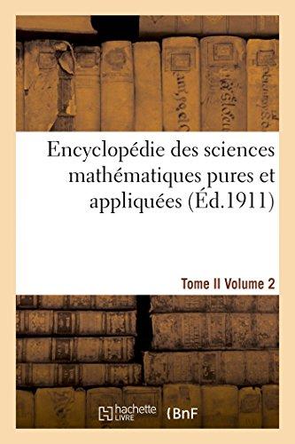 Encyclopédie des sciences mathématiques pures et appliquées. Tome II. Deuxième volume par Sans Auteur