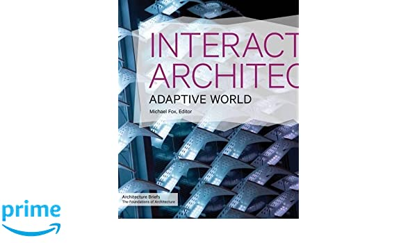 Interactive Architecture Michael Fox And Miles Kemp Pdf