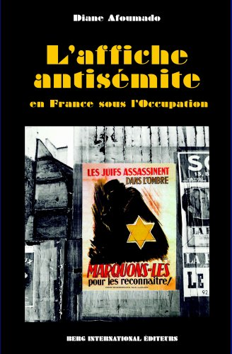L'affiche antisémite: en France sous l'occupation par Diane Afoumado