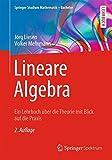 Lineare Algebra: Ein Lehrbuch über die Theorie mit Blick auf die Praxis (Springer Studium Mathematik - Bachelor)