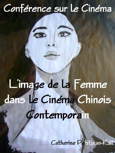 L'image de la Femme dans le Cinéma Chinois Contemporain (Conférence sur le Cinéma t. 2)