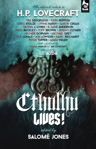 Cthulhu Lives!: An Eldritch Tribute to H. P. Lovecraft by (2014-08-13)