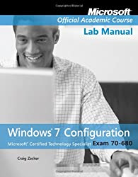Exam 70-680 Windows 7 Configuration Lab Manual (Microsoft Official Academic Course Series)