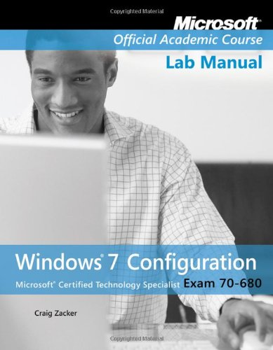 Exam 70-680 Windows 7 Configuration Lab Manual (Microsoft Official Academic Course Series) por Microsoft Official Academic Course