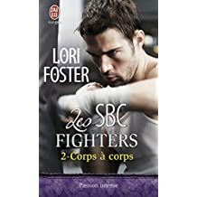 Les SBC fighters, Tome 2 : Corps à corps