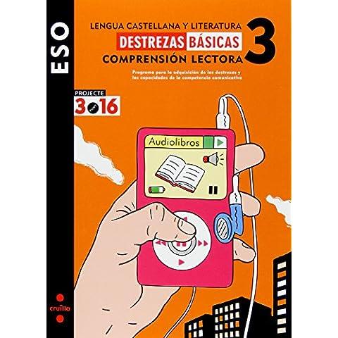 Lengua castellana y literatura. Comprensión lectora 3. Destrezas básicas. ESO. Projecte 3.16