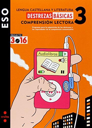 Lengua castellana y literatura. Comprensión lectora 3. Destrezas básicas. ESO. Projecte 3.16 - 9788466116343