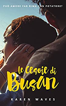 Le cesoie di Busan (La studentessa e il potatore Vol. 1) di [Waves, Karen]