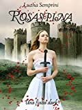 Rosaspina una fiaba dark ela Rosa e la Bestia in un'unica edizione.