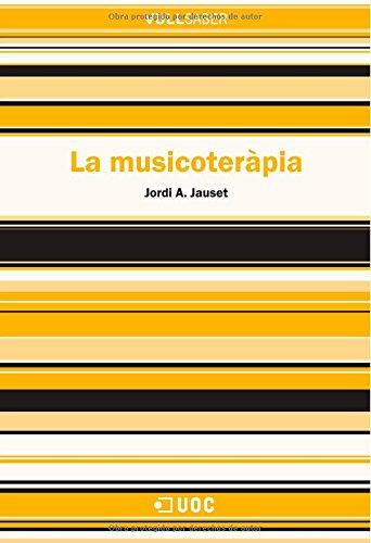 La musicoteràpia (VullSaber) por Jordi A. Jauset Barrocal