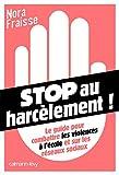 Stop au harcèlement: Le Guide pour combattre les violences à l'école et sur les réseaux sociaux