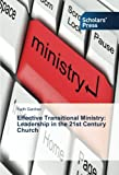 Effective Transitional Ministry: Leadership in the 21st Century Church