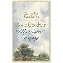 Tilly Trotter's Legacy by Rosie Goodwin (2007-08-09)